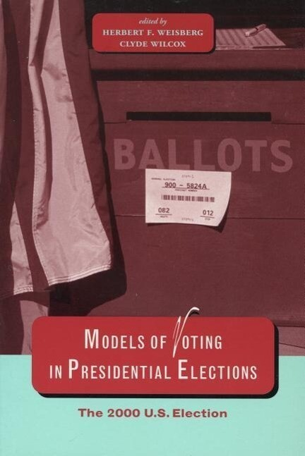 Models of Voting in Presidential Elections: The 2000 U.S. Election als Buch (gebunden)