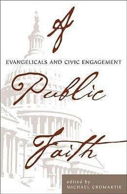 A Public Faith: Evangelicals and Civic Engagement als Taschenbuch