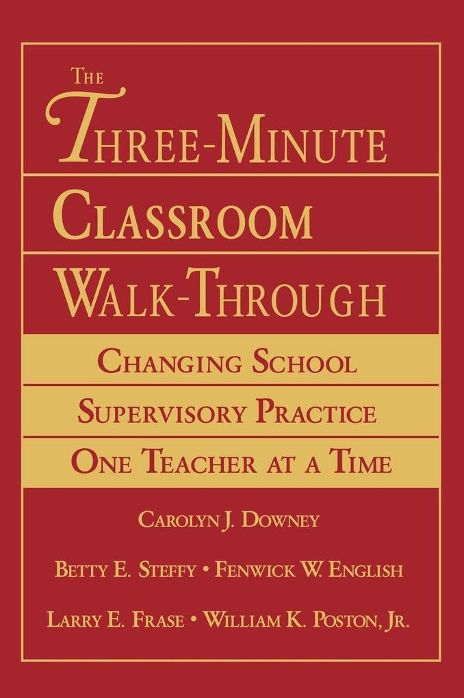 The Three-Minute Classroom Walk-Through: Changing School Supervisory Practice One Teacher at a Time als Buch (gebunden)
