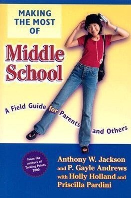 Making the Most of Middle School: A Field Guide for Parents and Others als Taschenbuch