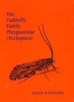 The Caddisfly Family Phryganeidae (Trichoptera) als Buch (gebunden)