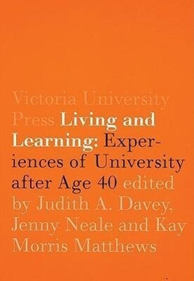 Living and Learning: Experiences of University After Age 40 als Taschenbuch