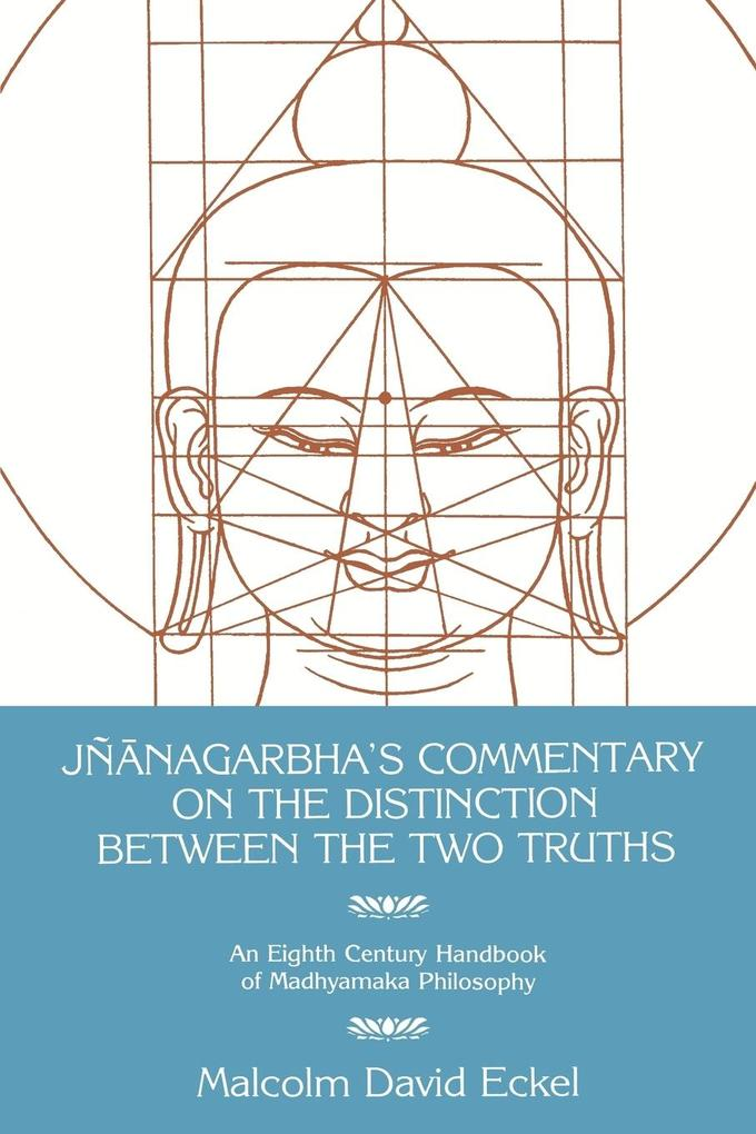 J Nanagarbha's Commentary on the Distinction Between the Two Truths: An Eighth Century Handbook of Madhyamaka Philosophy als Taschenbuch
