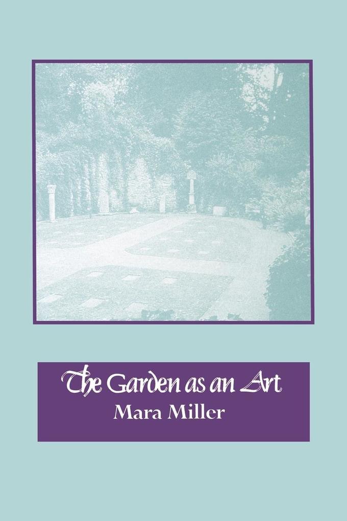 The Garden as an Art als Taschenbuch