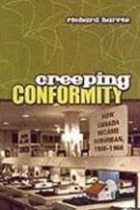 Creeping Conformity: How Canada Became Suburban, 1900-1960 als Buch (gebunden)