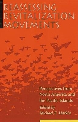 Reassessing Revitalization Movements: Perspectives from North America and the Pacific Islands als Buch (gebunden)
