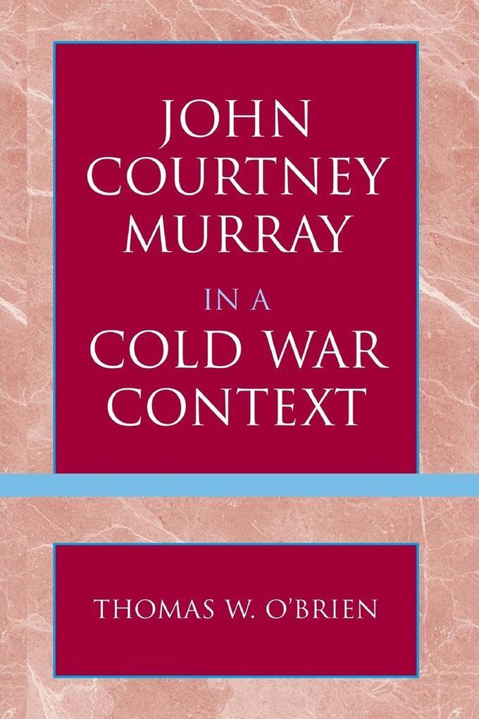 John Courtney Murray in a Cold War Context als Taschenbuch