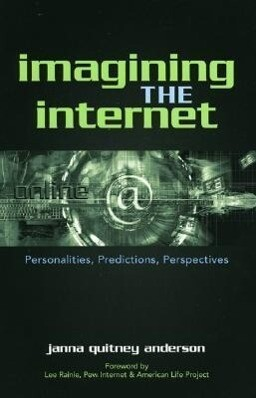 Imagining the Internet: Personalities, Predictions, Perspectives als Taschenbuch