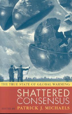 Shattered Consensus: The True State of Global Warming als Taschenbuch