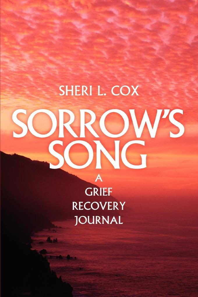 Sorrow's Song: A Grief Recovery Journal als Taschenbuch