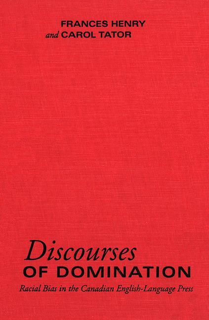 Discourses of Domination: Racial Bias in the Canadian English-Language Press als Buch (gebunden)