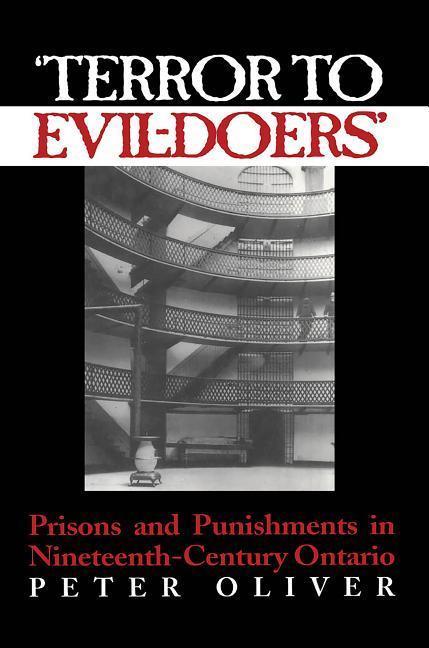 'terror to Evil-Doers': Prisons and Punishments in Nineteenth-Century Ontario als Buch (gebunden)