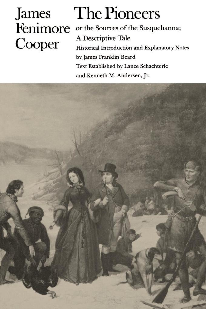 The Pioneers or the Sources of the Susquehanna: A Descriptive Tale als Taschenbuch