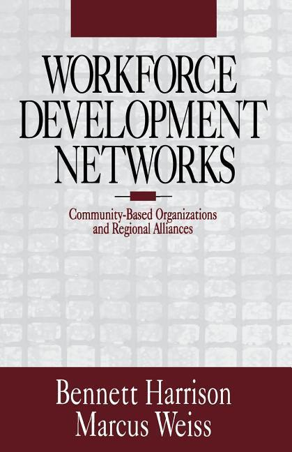 Workforce Development Networks: Community-Based Organizations and Regional Alliances als Taschenbuch
