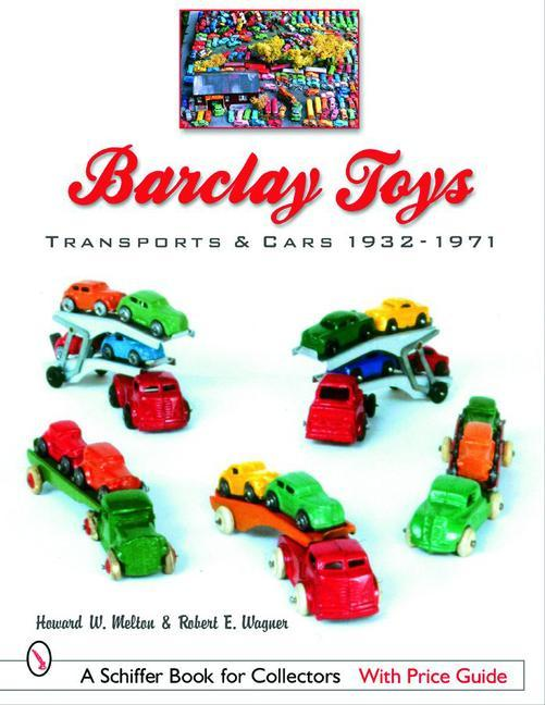 Barclay Toys: Transports & Cars, 1932-1971: Transports & Cars 1932-1971 als Taschenbuch