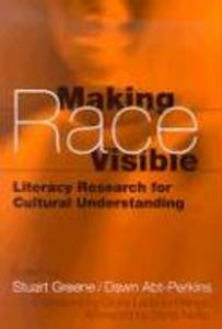 Making Race Visible: Literacy Research for Cultural Understanding als Taschenbuch