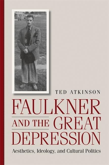 Faulkner and the Great Depression: Aesthetics, Ideology, and Cultural Politics als Buch (gebunden)