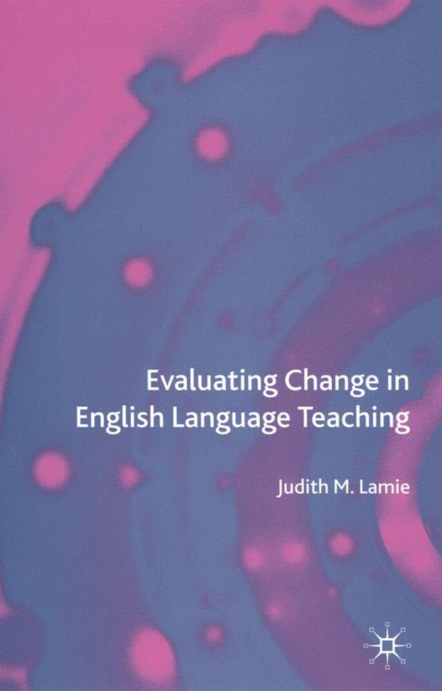 Evaluating Change in English Language Teaching als Buch (gebunden)