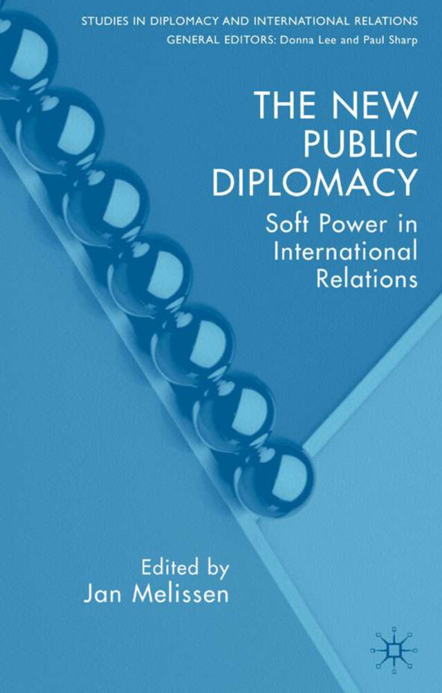 The New Public Diplomacy: Soft Power in International Relations als Buch (gebunden)