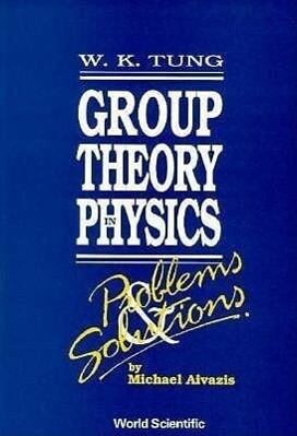 Group Theory in Physics: Problems and Solutions als Taschenbuch