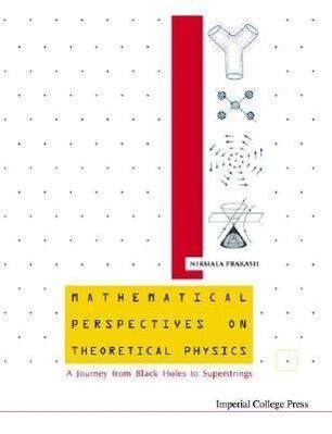 Mathematical Perspectives on Theoretical Physics: A Journey from Black Holes to Superstrings als Taschenbuch