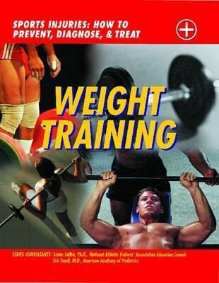 Weight Training: Sports Injuries: How to Prevent, Diagnose, and Treat als Buch (gebunden)