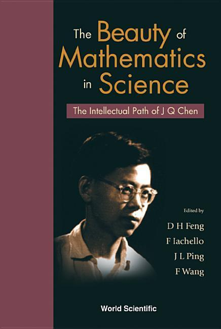 The Beauty of Mathematics in Science: The Intellectual Path of J Q Chen als Buch (gebunden)