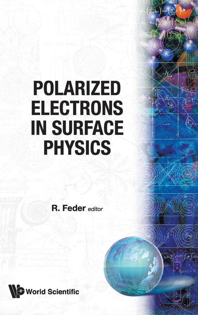 Polarized Electrons in Surface Physics als Buch (gebunden)