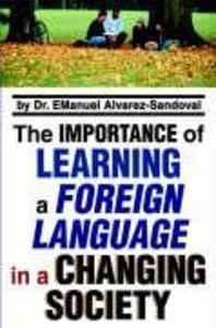 The Importance of Learning a Foreign Language in a Changing Society als Buch (gebunden)
