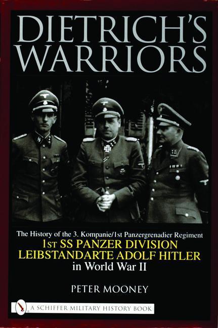 Dietrich's Warriors: The History of the 3. Kompanie 1st Panzergrenadier Regiment 1st SS Panzer Division Leibstandarte Adolf Hitler in World als Buch (gebunden)
