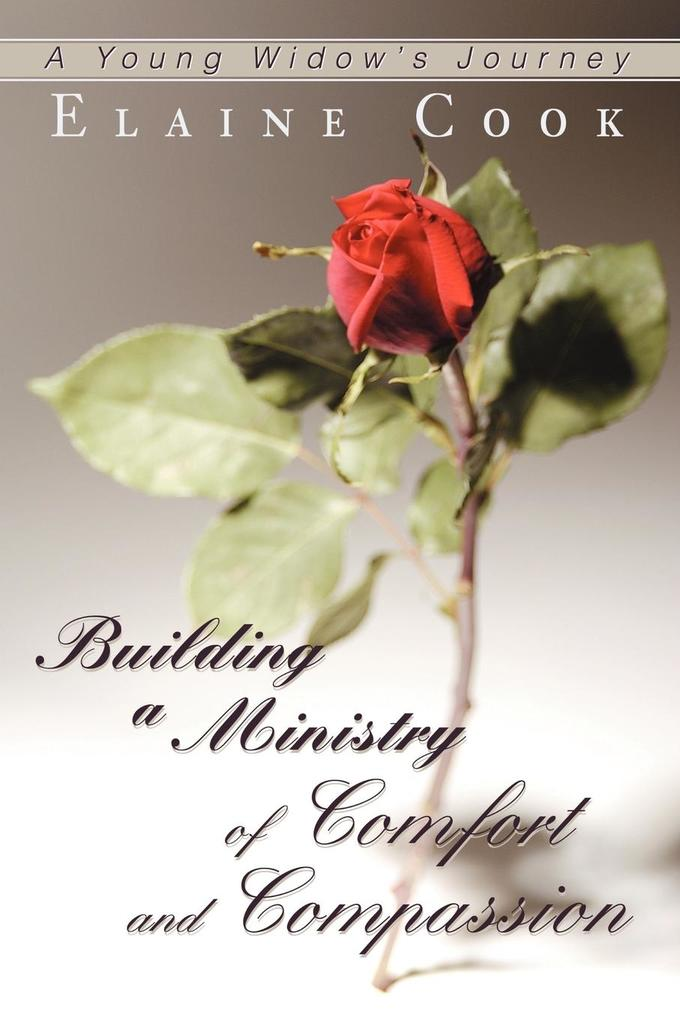 Building a Ministry of Comfort and Compassion: A Young Widow's Journey als Taschenbuch