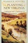 The Planting of New Virginia: Settlement and Landscape in the Shenandoah Valley
