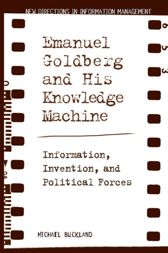 Emanuel Goldberg and His Knowledge Machine als Taschenbuch