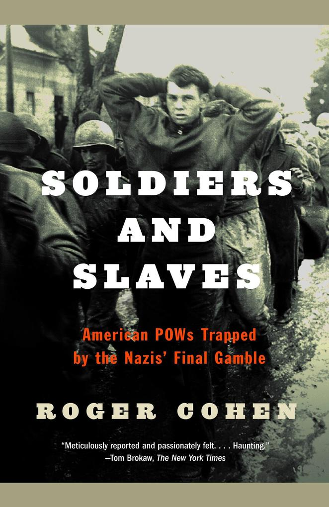 Soldiers and Slaves: American POWs Trapped by the Nazis' Final Gamble als Taschenbuch