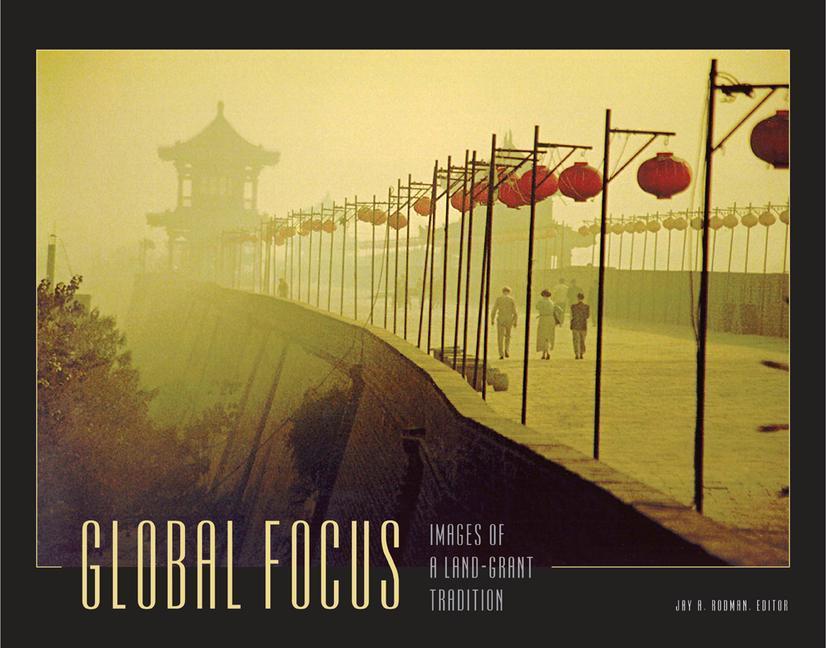 Global Focus: Images of a Land-Grant Tradition als Buch (gebunden)