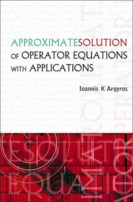 Approximate Solution of Operator Equations with Applications als Buch (gebunden)