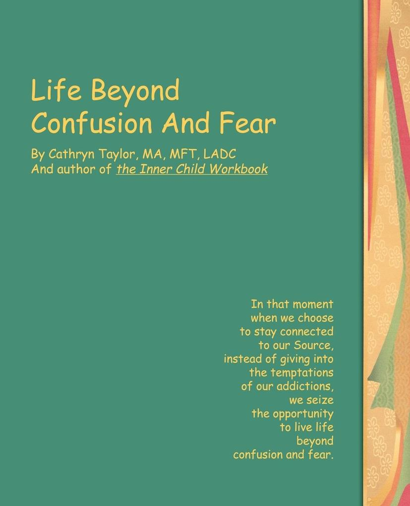 Life Beyond Confusion and Fear als Taschenbuch