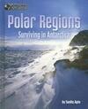 Polar Regions: Surviving in Antarctica