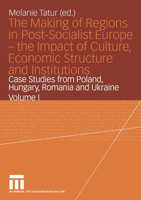 The Making of Regions in Post-Socialist Europe - the Impact of Culture, Economic Structure and Institutions als Buch (kartoniert)