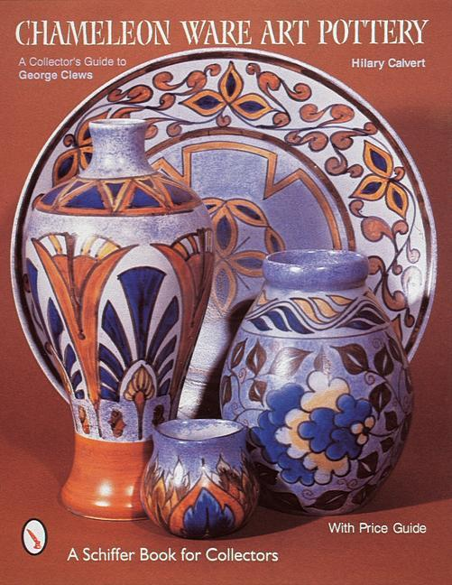 Chameleon Ware Art Pottery: A Collector's Guide to George Clews als Taschenbuch