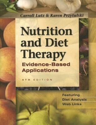Nutrition & Diet Therapy: Evidence-Based Applications als Taschenbuch