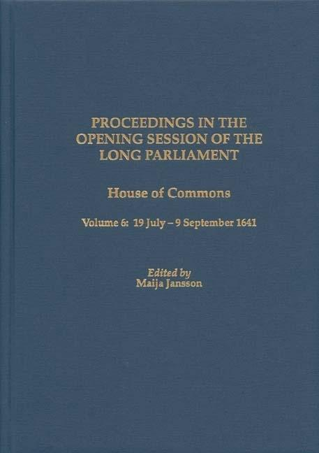 Proceedings in the Opening Session of the Long Parliament: House of Commons, Volume 6: 19 July-9 September 1641 als Buch (gebunden)