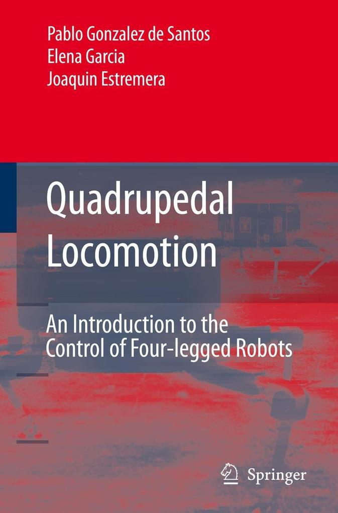 Quadrupedal Locomotion: An Introduction to the Control of Four-Legged Robots als Buch (gebunden)
