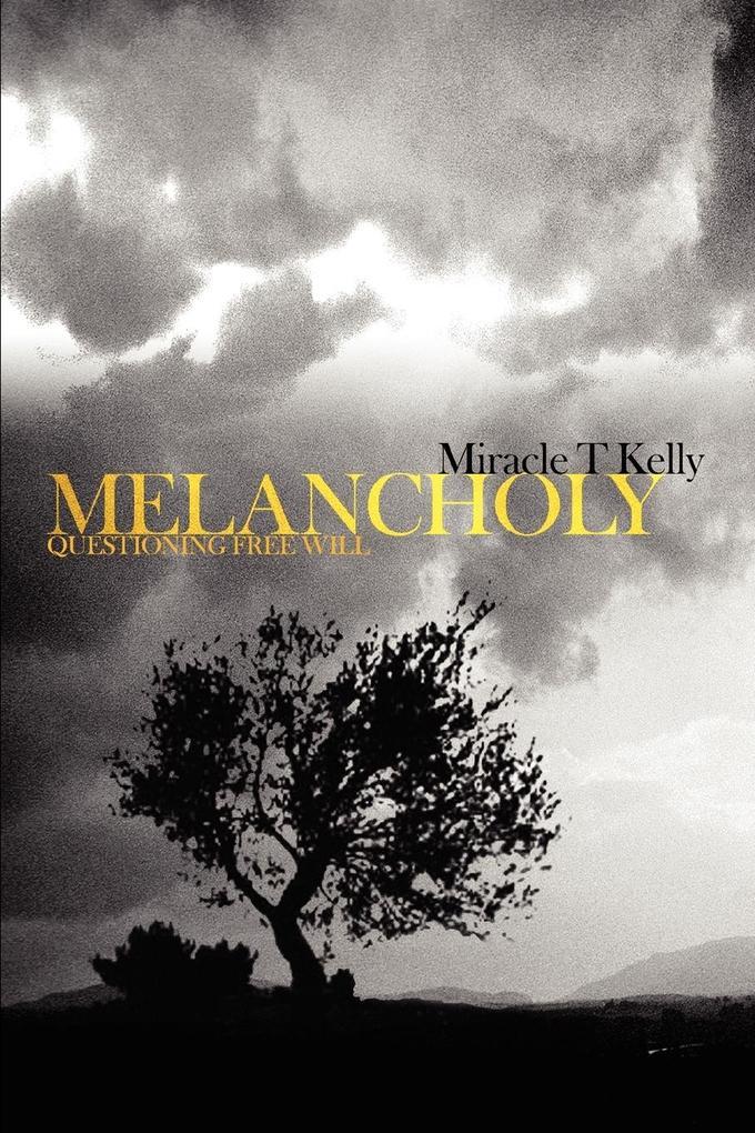 Melancholy: Questioning Free Will als Buch (kartoniert)