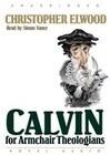 Calvin for Armchair Theologians