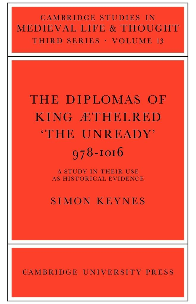 The Diplomas of King Aethlred 'The Unready' 978 1016 als Taschenbuch