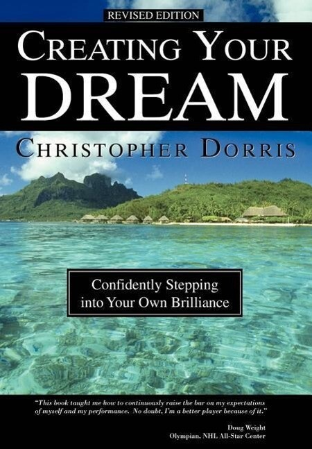 Creating Your Dream: Confidently Stepping into Your Own Brilliance als Buch (gebunden)