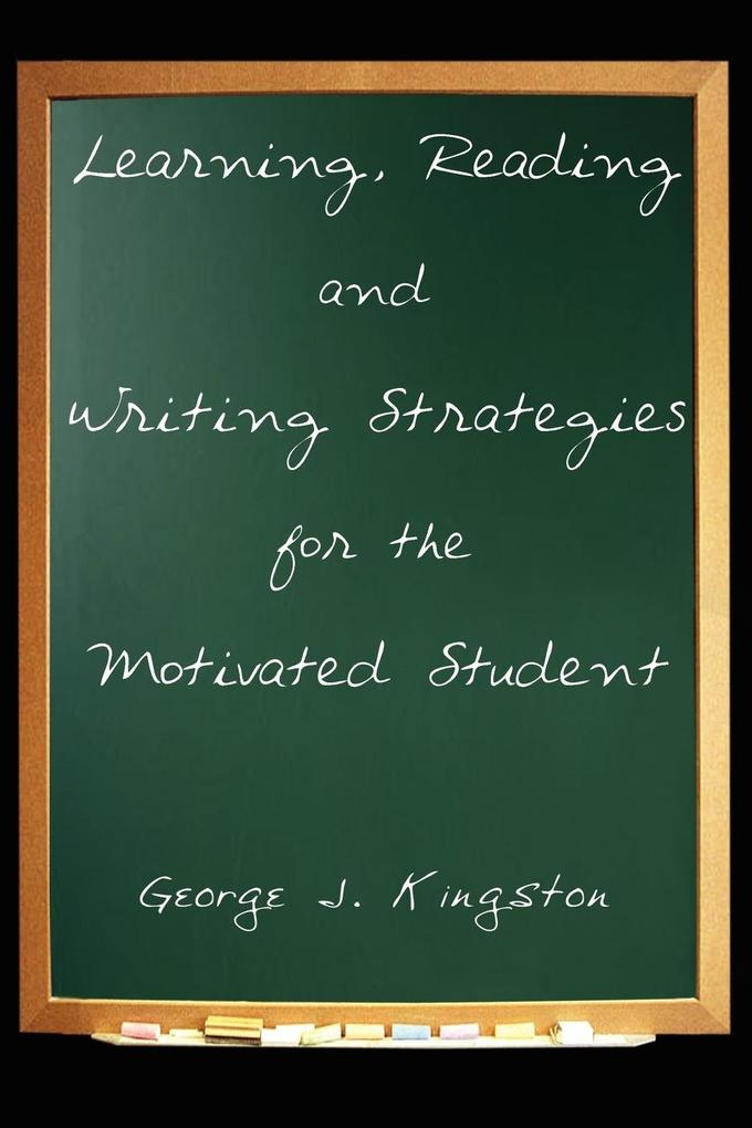 Learning, Reading and Writing Strategies for the Motivated Student als Taschenbuch