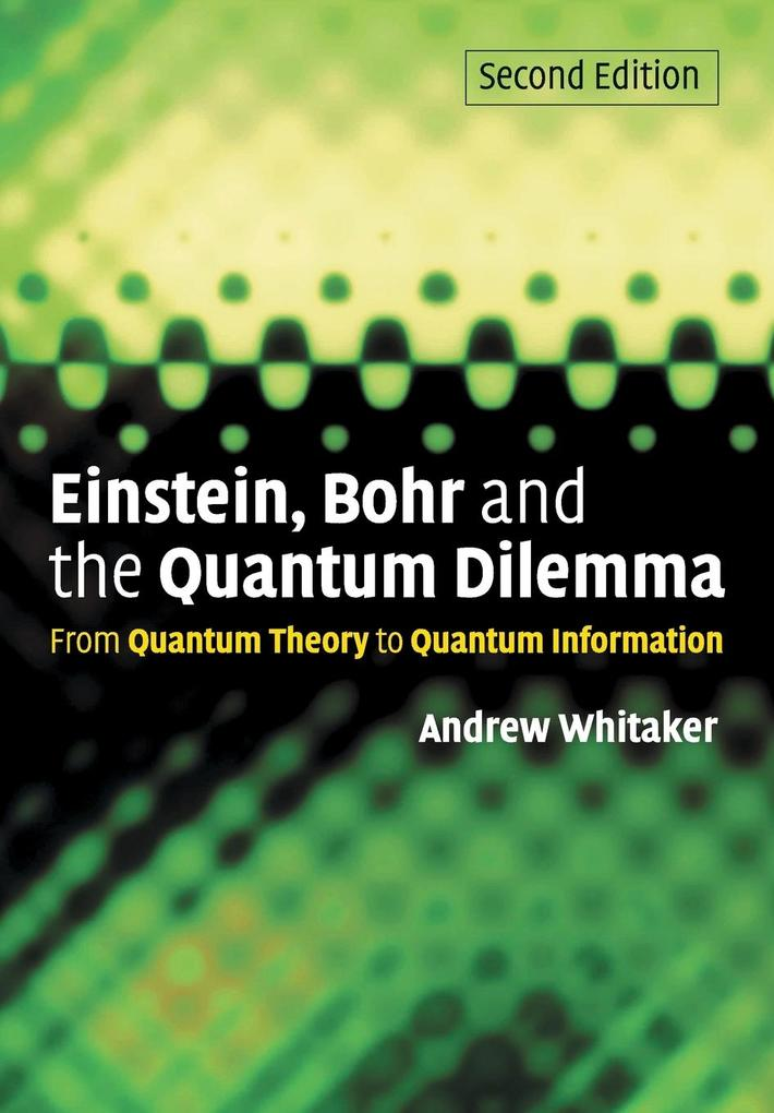 Einstein, Bohr and the Quantum Dilemma als Buch (kartoniert)