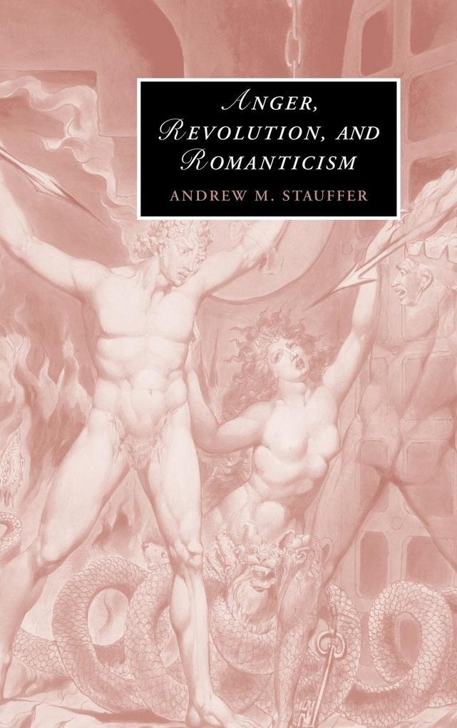 Anger, Revolution, and Romanticism als Buch (gebunden)